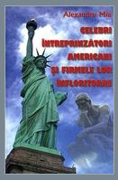 Celebri intreprinzatori americani si firmele lor infloritoare, de Alexandru Miu